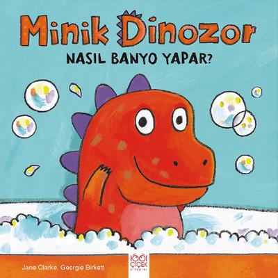 Minik Dinozor Nasıl Banyo Yapar?