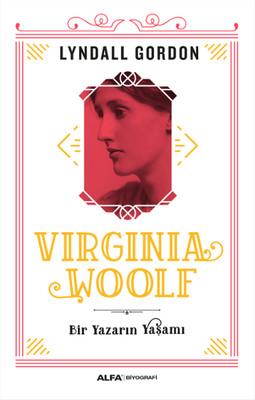 Virginia Woolf - Bir Yazarın Yaşamı