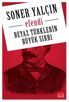 Beyaz Türklerin Büyük Sırrı- Efendi