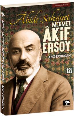 Abide Şahsiyet - Mehmet Akif Ersoy