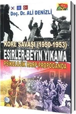 Kore Savaşı 1950 - 1953 Esirler - Beyin Yıkama Psikolojik Harp - Propoganda