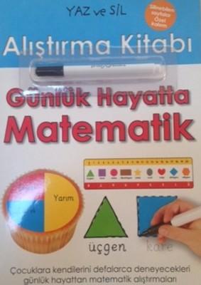 Yaz ve Sil Alıştırma Kitabı - Günlük Hayatta Matematik