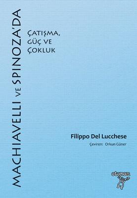 Machiavelli ve Spinoza'da Çatışma, Güç ve Çokluk