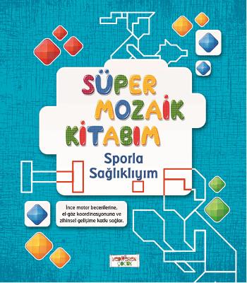 Süper Mozaik Kitabım - Sporla Sağlıklıyım