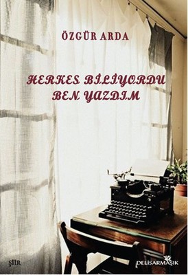 Herkes Biliyordu Ben Yazdım