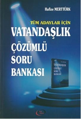 Tüm Adaylar İçin Vatandaşlık Çözümlü Soru Bankası