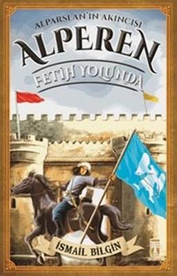 Alparslan'ın Akıncısı Alperen - Fetih Yolunda