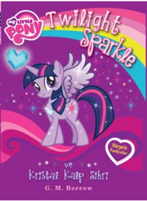 My Little Pony Twilight Sparkle ve Kristal Kalp Sihri