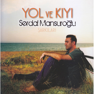 Yol ve Kiyi Sarkilari