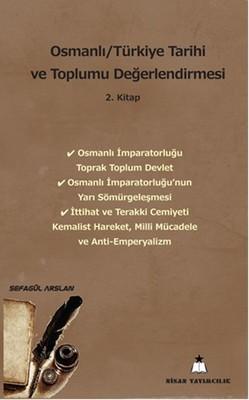 Osmanlı - Türkiye Tarihi ve Toplumu Değerlendirmesi - 2. Kitap