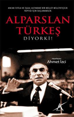Alparslan Türkeş Diyor Ki!