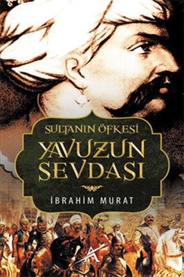 Sultanın Öfkesi Yavuzun Sevdası