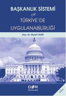 Başkanlık Sistemi ve Türkiyede Uygulanabilirliği