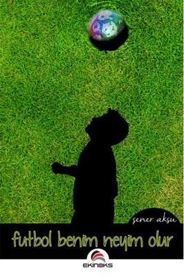 Futbol Benim Neyim Olur