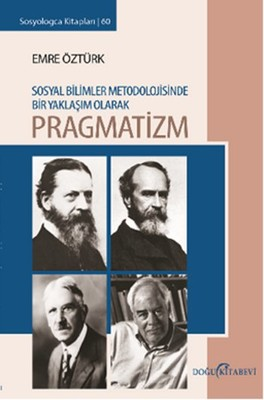 Sosyal Bilimler Metodolojisinoe Bir Yaklaşım Olarak Pragmatizm