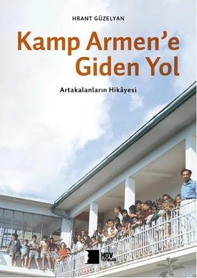 Kamp Armen'e Giden Yol -  Artakalanların Hikayesi