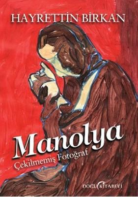 Manolya - Çekilmemiş Fotoğraf