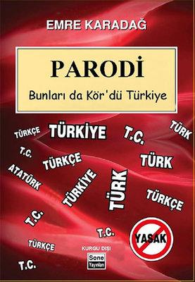 Parodi - Bunlar da Kör'dü Türkiye