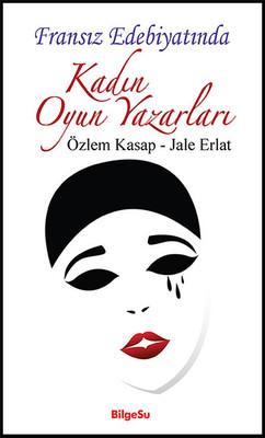Fransız Edebiyatında Kadın Oyun Yazarları