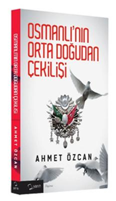 Osmanlının Ortadoğudan Çekilişi