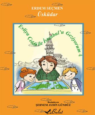 Evliya Çelebi ile İstanbul'u Geziyorum 4 - Üsküdar