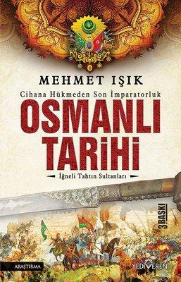 Osmanlı Tarihi - İğneli Tahtın Sultanları