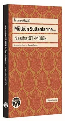 Mülkün Sultanlarına - Naihatü'l - Mülük