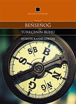 Bensenoğ - Türkçenin Ruhu