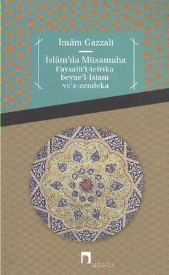 İslamda Müsamaha Faysalüt Tefrika Beynel İslam Vez Zendeka