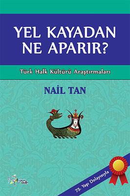 Yel Kayadan Ne Aparır? - Türk Halk Kültürü Araştırmaları
