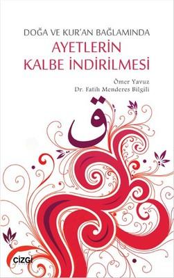 Doğa ve Kur'an Bağlamında Ayetlerin Kalbe İndirilmesi