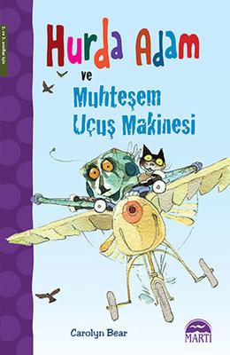 Hurda Adam ve Muhteşem Uçuş Makinesi