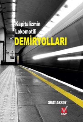 Kapitalizmin Lokomotifi Demiryolları