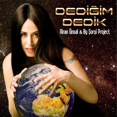 Dedigim Dedik Niran Ünsal & By Sorsi Project