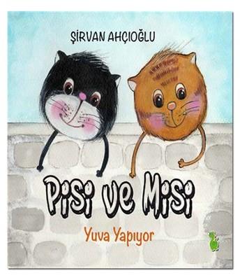 Pisi ve Misi Yuva Yapıyor