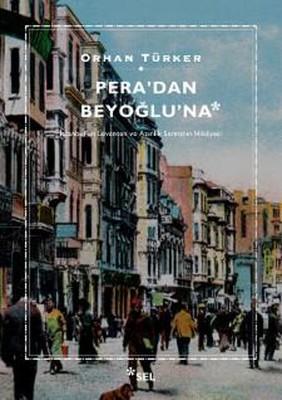Pera'dan Beyoğlu'na