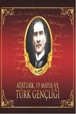 Atatürk 19 Mayıs ve Türk Gençliği