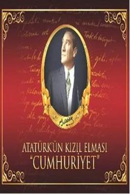Atatürk'ün Kızıl Elması Cumhuriyet