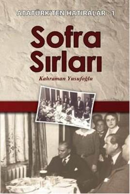 Sofra Sırları - Atatürkten Hatıralar-1