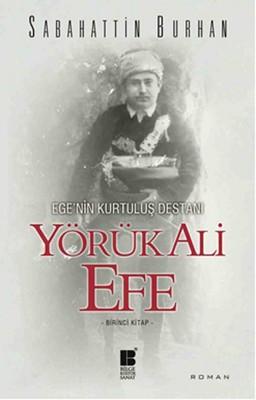 Ege'nin Kurtuluş Destanı-Yörük Ali Efe