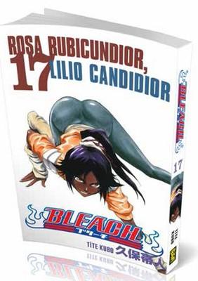 Bleach 17. Cilt - Rosa Bubicundior, Lilio Candidior