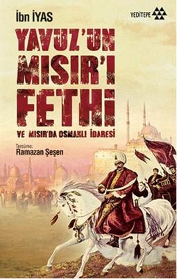 Yavuz'un Mısır'ı Fethi ve Mısır'da Osmanlı İdaresi