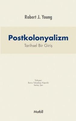 Postkolonyalizm: Tarihsel Bir Giriş