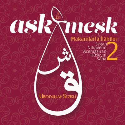 Ask Ile Mesk 2