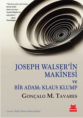 Joseph Walser'in Makinesi ve Bir Adam - Klaus Klump