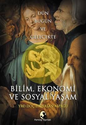 Dün Bugün ve Gelecekte Bilim, Ekonomi ve Sosyal Yaşam
