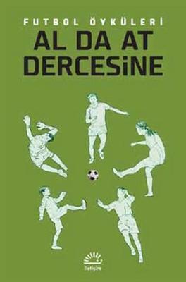 Al Da At Dercesine - Futbol Öyküleri