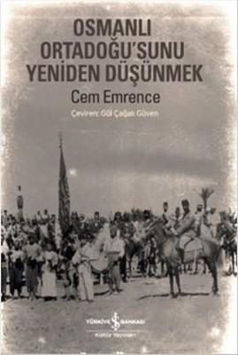 Osmanlı Ortadoğusu'nu Yeniden Düşünmek