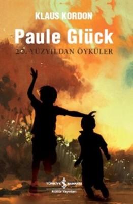 Paule Glück - 20. Yüzyıldan Öyküler