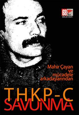THKPC Savunma - Mahir Çayan ve Mücadele Arkadaşlarından